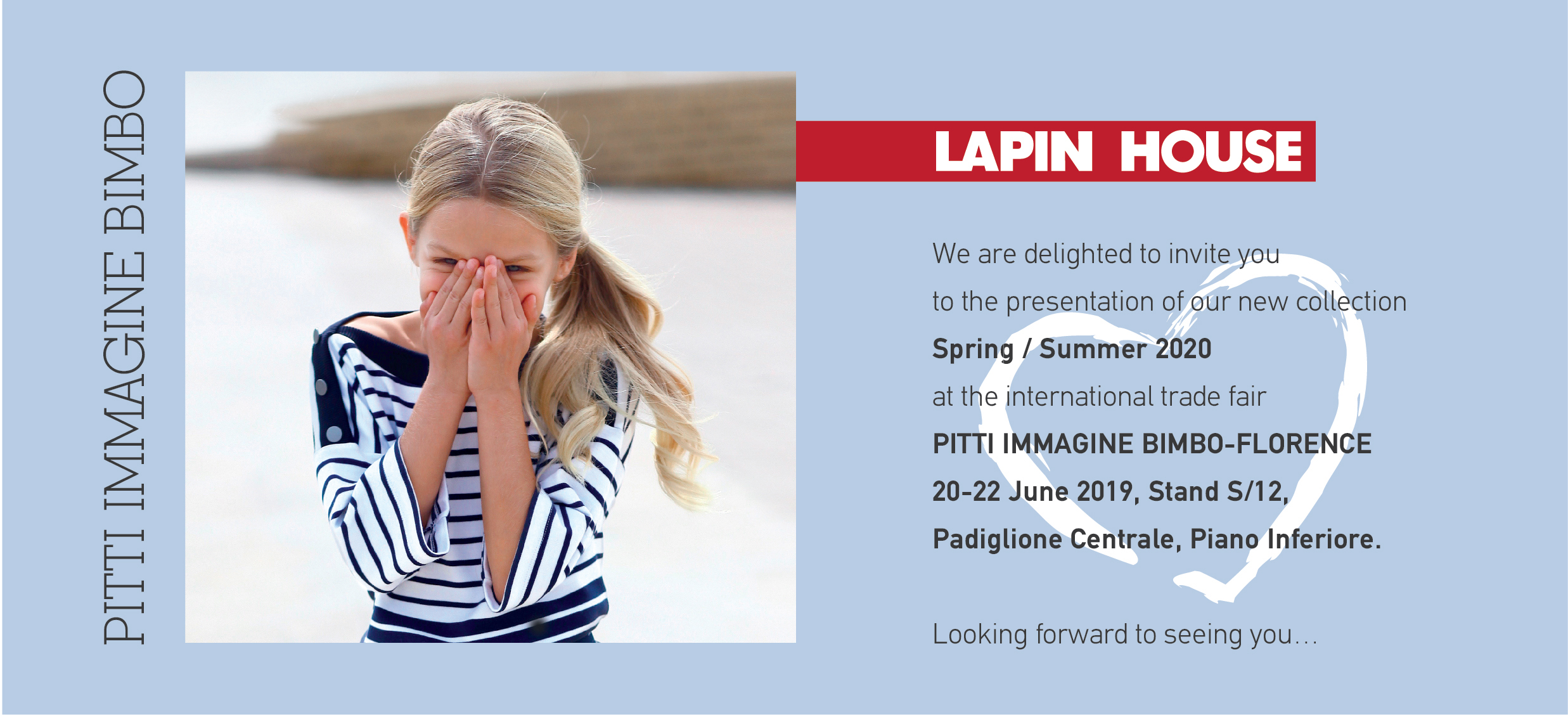 Lapin House is very excited to invite you to Pitti Immagine Bimbo 89 !